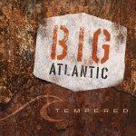 Big Atlantic – Tempered (2017) 320 kbps