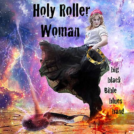 Big Black Bible Blues Band - Holy Roller Woman (2017) 320 kbps