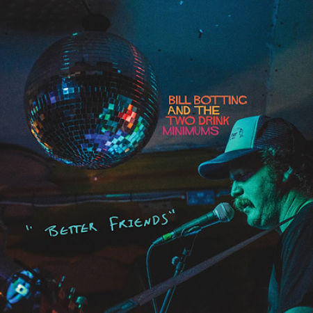 Bill Botting And The Two Drink Minimums - Better Friends (2017) 320 kbps