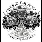 Bird Laww – Nothing Matters (2017) 320 kbps