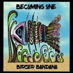 Birzer Bandana – Becoming One (2017) 320 kbps