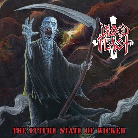 Blood Feast - The Future State Of Wicked (2017) 320 kbps + Scans
