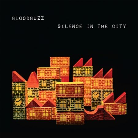 Bloodbuzz - Silence in the City (2017) 320 kbps