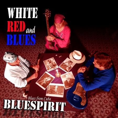 Bluespirit - White, Red and Blues (2017) 320 kbps