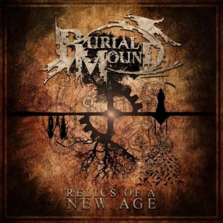 Burial Mound - Relics of a New Age (2017) 320 kbps