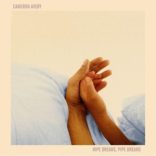 Cameron Avery - Ripe Dreams, Pipe Dreams (2017) 320 kbps