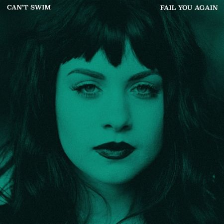 Can't Swim - Fail You Again (2017) 320 kbps