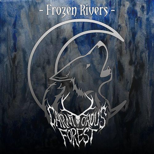 Carnivorous Forest - Frozen Rivers (2017) 320 kbps