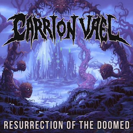 Carrion Vael - Resurrection of the Doomed (2017) 320 kbps