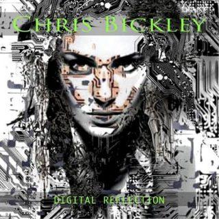 Chris Bickley - Digital Reflection (2017) 320 kbps