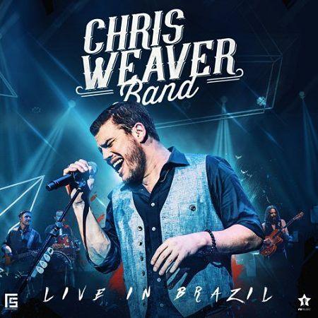 Chris Weaver Band - Live In Brazil (2017) 320 kbps