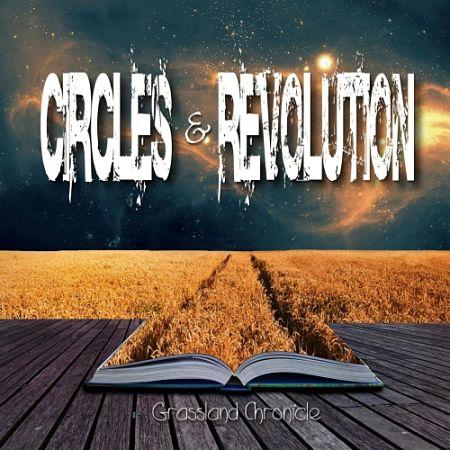 Circles & Revolution - Grassland Chronicle (2017) 320 kbps