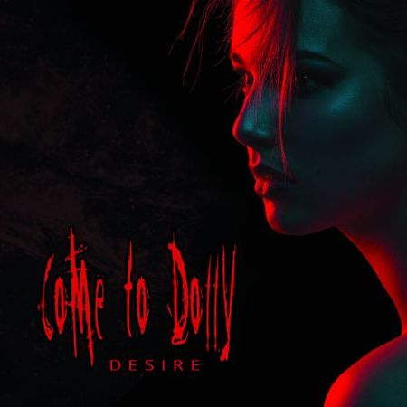 Come To Dolly - Desire (2017) 320 kbps
