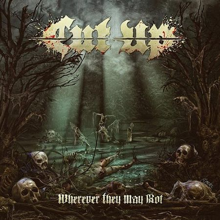 Cut Up - Wherever They May Rot (2017) 320 kbps + Scans