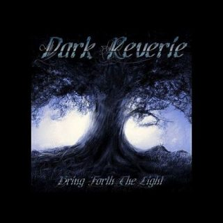 Dark Reverie - Bring Forth The Light (2017) 320 kbps