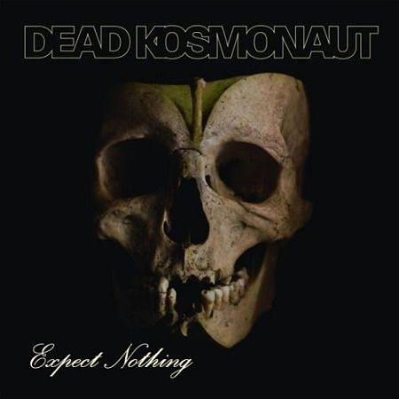 Dead Kosmonaut - Expect Nothing (2017) 320 kbps