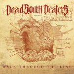 Dead South Dealers – Walk Through the Line (2017) 320 kbps