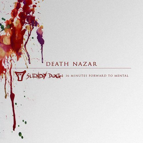 Death Nazar - Slendy Dog: 36 Minutes Forward to Mental (2017) 320 kbps