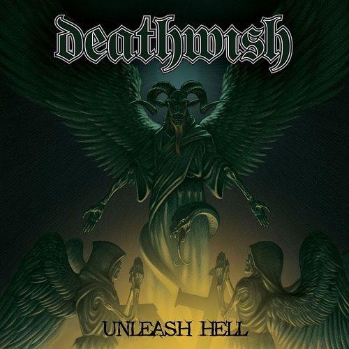 Deathwish - Unleash Hell (2017)