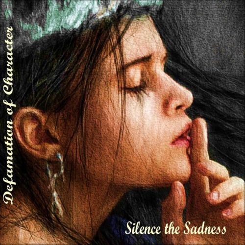 Defamation of Character - Silence the Sadness (2017)
