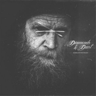 Diamonds to Dust - Aging of the Weary (2017) 320 kbps
