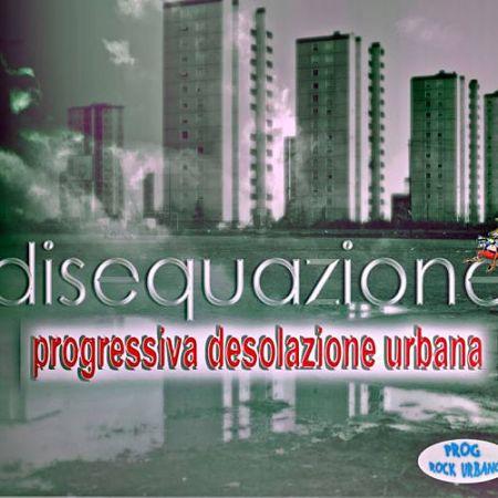 Disequazione - Progressiva Desolazione Urbana (2017) 320 kbps