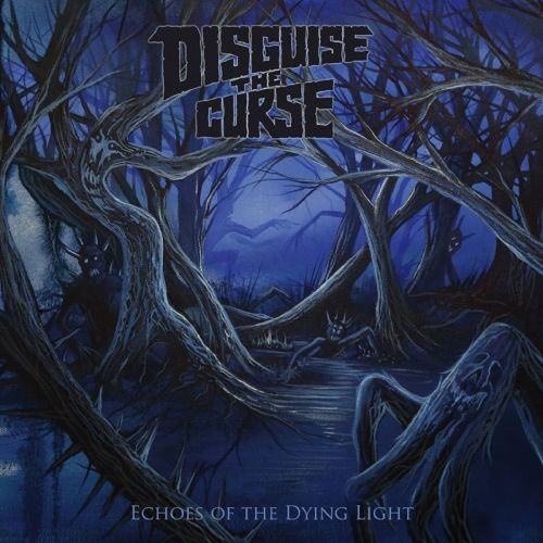 Disguise the Curse - Echoes of the Dying Light (2017) 320 kbps