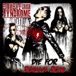 Double Crush Syndrome – Die for Rock N' Roll (2017) 320 kbps