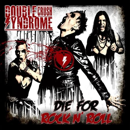 Double Crush Syndrome - Die for Rock N' Roll (2017) 320 kbps