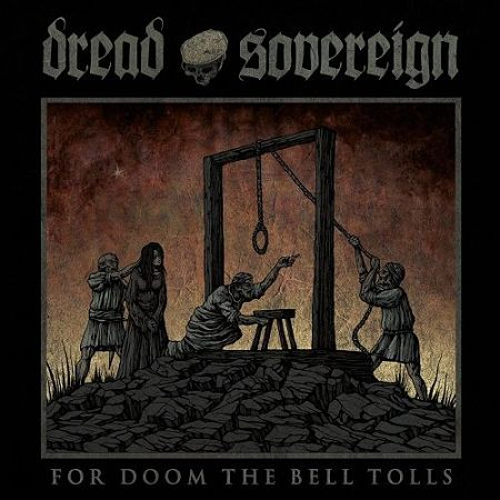 Dread Sovereign - For Doom The Bell Tolls (2017)