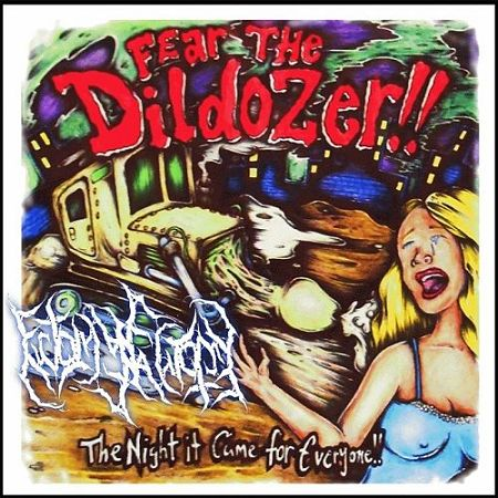 Ectomyectomy - Fear The Dildozer (2017) 320 kbps