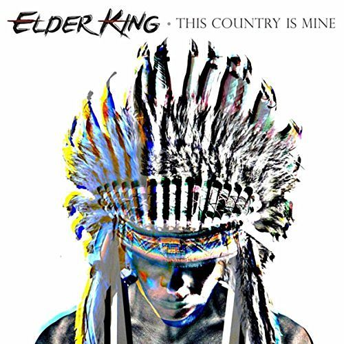 Elder King - This Country Is Mine (2017)