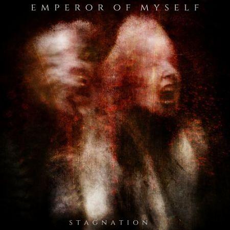 Emperor of Myself - Stagnation (2017) 320 kbps