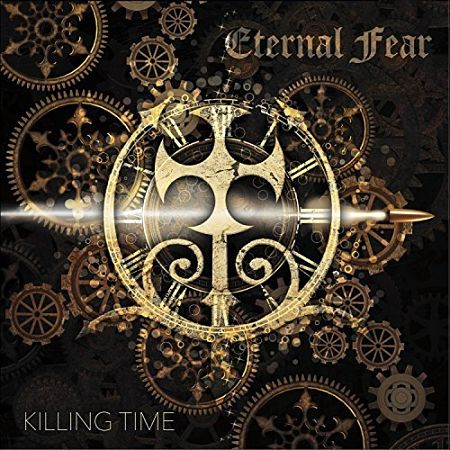 Eternal Fear - Killing Time (2017) 320 kbps