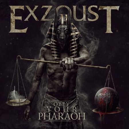 Exzoust - Obey Your Pharaoh (2017)