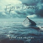 Eyes On Damascus – Built For Failure (2017) 320 kbps
