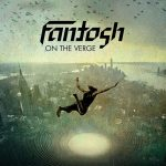 Fantosh – On the Verge (2017) 320 kbps