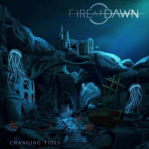 Fire at Dawn - Changing Tides (2017) 320 kbps