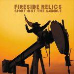 Fireside Relics – Shot out the Saddle (2017) 320 kbps