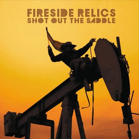Fireside Relics - Shot out the Saddle (2017) 320 kbps