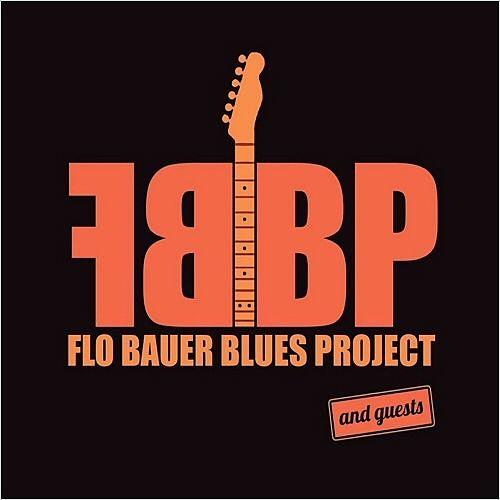 Flo Bauer Blues Project - Flo Bauer Blues Project & Guests (2017) 320 kbps