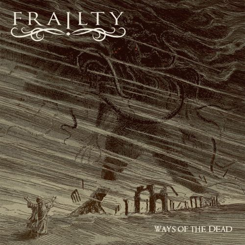 Frailty - Ways of the Dead (2017) 320 kbps