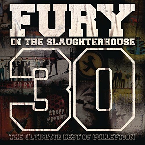 Fury In The Slaughterhouse - 30 - The Ultimate Best of Collection (2017) 320 kbps