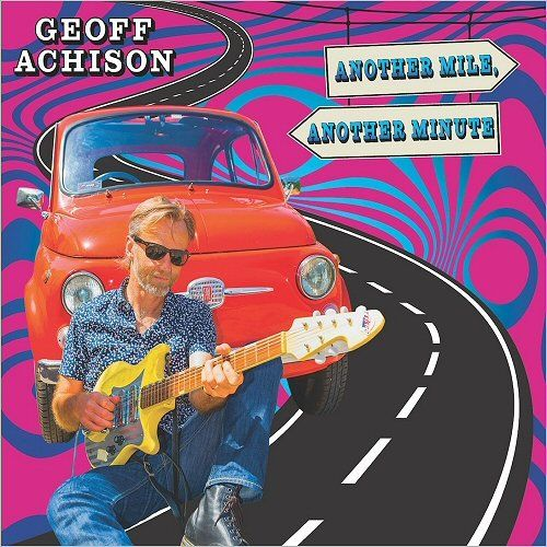 Geoff Achison - Another Mile, Another Minute (2017) 320 kbps