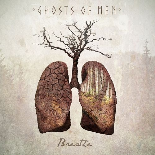 Ghosts of Men - Breathe (2017) 320 kbps