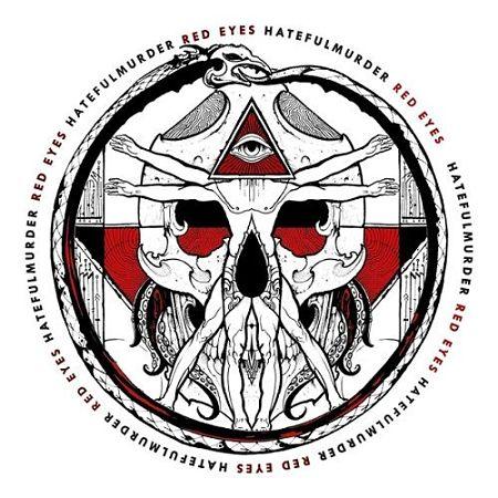 Hatefulmurder - Red Eyes (2017) 320 kbps