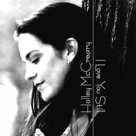 Holley McCreary - I Love You Still (2017) 320 kbps