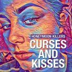 Honeymoon Killers – Curses and Kisses (2017) 320 kbps (transcode)