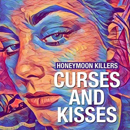 Honeymoon Killers - Curses and Kisses (2017)