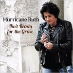 Hurricane Ruth – Ain't Ready For The Grave (2017) 320 kbps